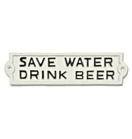 "Plaque  ""Save water drink beer""  9"" blanche"