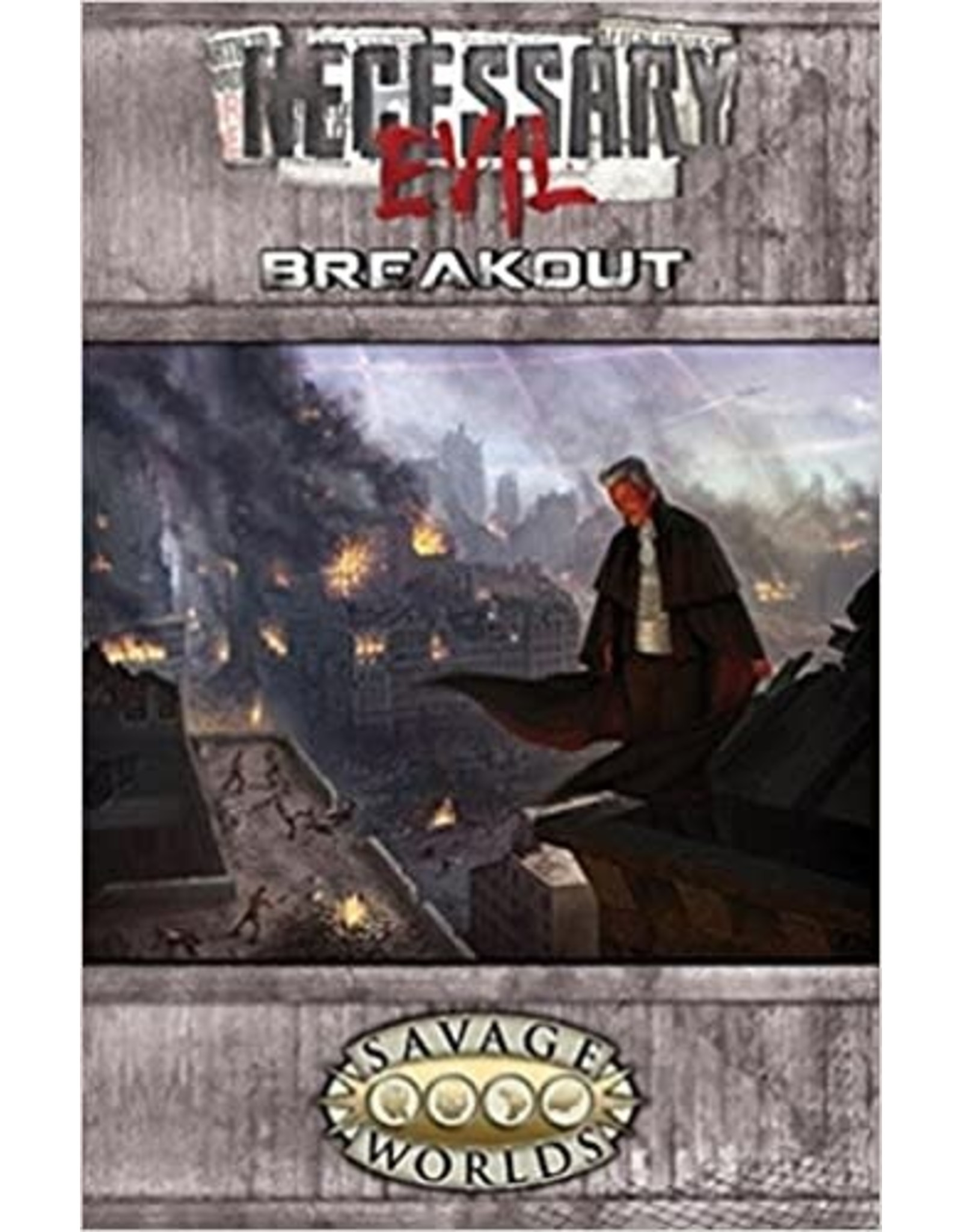 Savage Necessary Evil Breakout