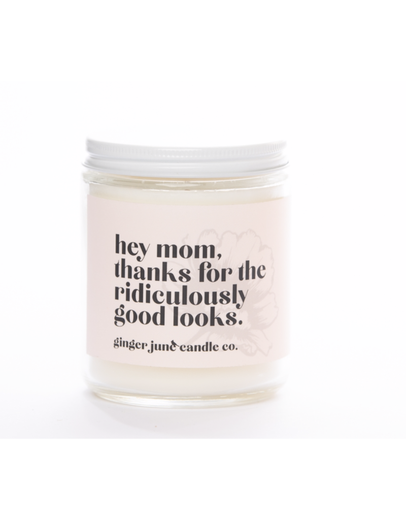 Ginger June Candle Co. Ginger June Candle Co. Mom, Thanks for Ridiculously Good Looks- Coconut Vanilla Candle