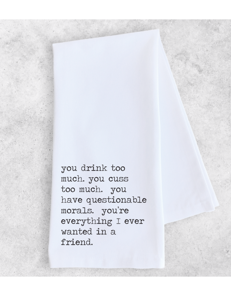 Dev D + Co. Dev D + Co. Everything I Ever Wanted In A Friend- Tea Towel