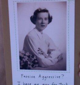 Faire/Visual Treats CARD-HUMOR, PASSIVE AGGRESSIVE