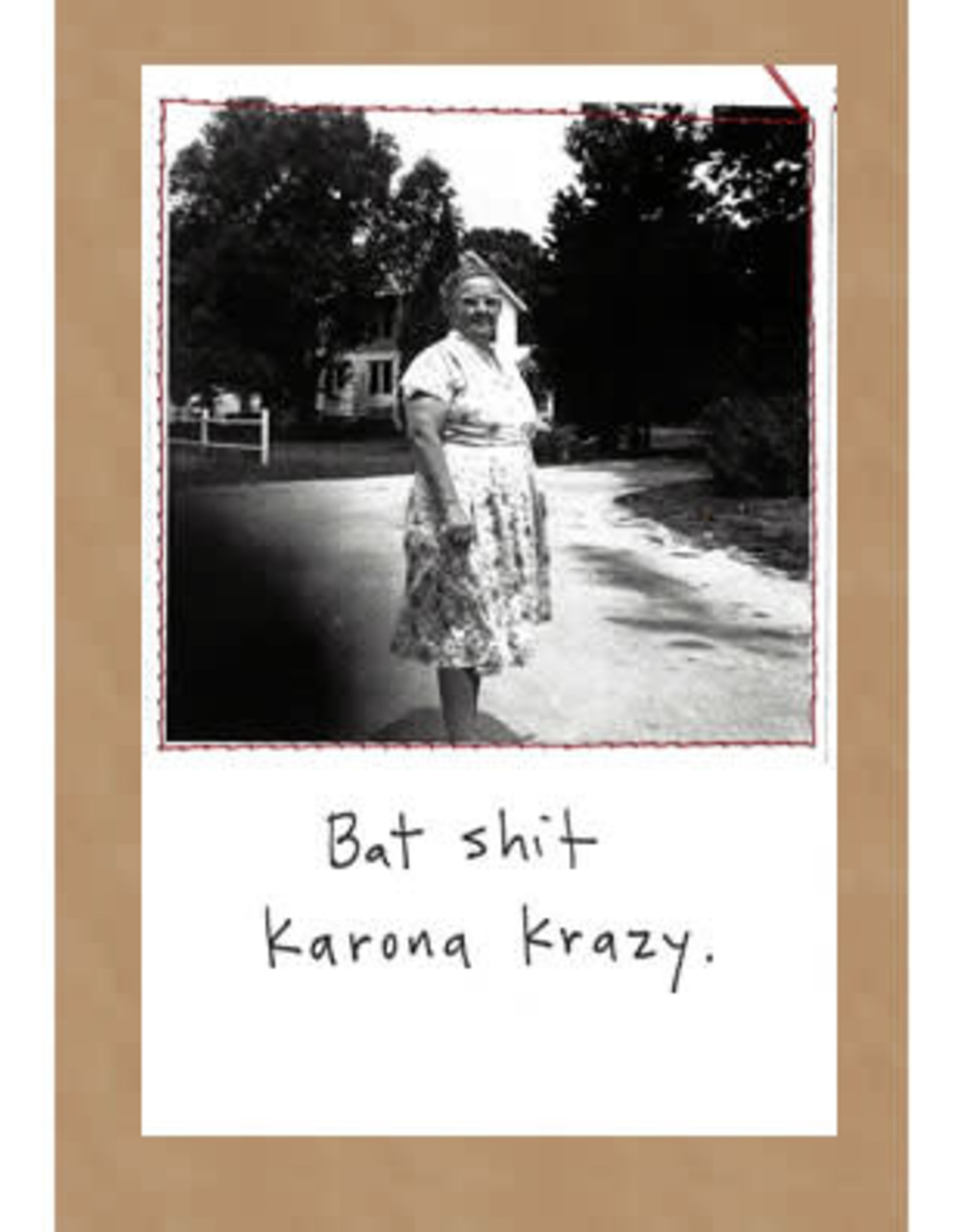 CARD-COVID HUMOR-KARONA CRAZY