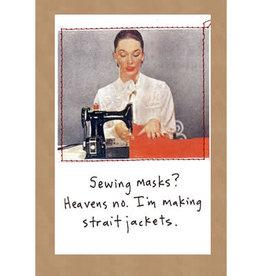 CARD-HUMOR, SEWING MASKS/STRAIGHT JACKETS