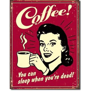 "Novelty  Metal Tin Sign 12.5""Wx16""H Coffee - Sleep when Dead Novelty Tin Sign"