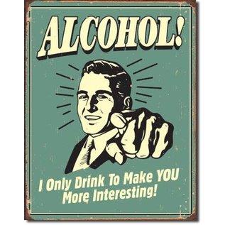 """Novelty  Metal Tin Sign 12.5""""Wx16""""H Alcohol - You Interesting Novelty Tin Sign"""