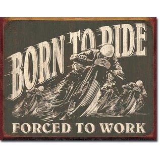 """Novelty  Metal Tin Sign 12.5""""Wx16""""H Born to Ride Novelty Tin Sign"""