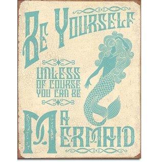 "Novelty  Metal Tin Sign 12.5""Wx16""H Be A Mermaid Novelty Tin Sign"