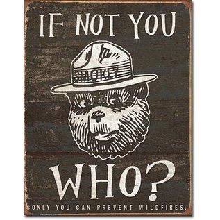 """Novelty  Metal Tin Sign 12.5""""Wx16""""H Smokey Bear - If Not You Novelty Tin Sign"""