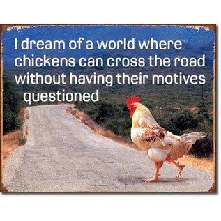 "Novelty  Metal Tin Sign 12.5""Wx16""H Chicken's Motives Novelty Tin Sign"
