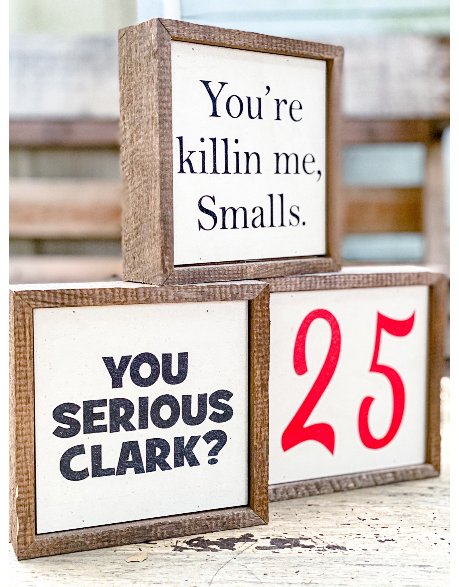 Driftless Studios 6x6 You're Killin Me Smalls Sign