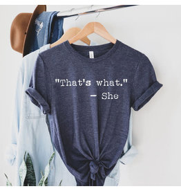"""208 Tees """"That's What"""" - She  T-Shirt"""