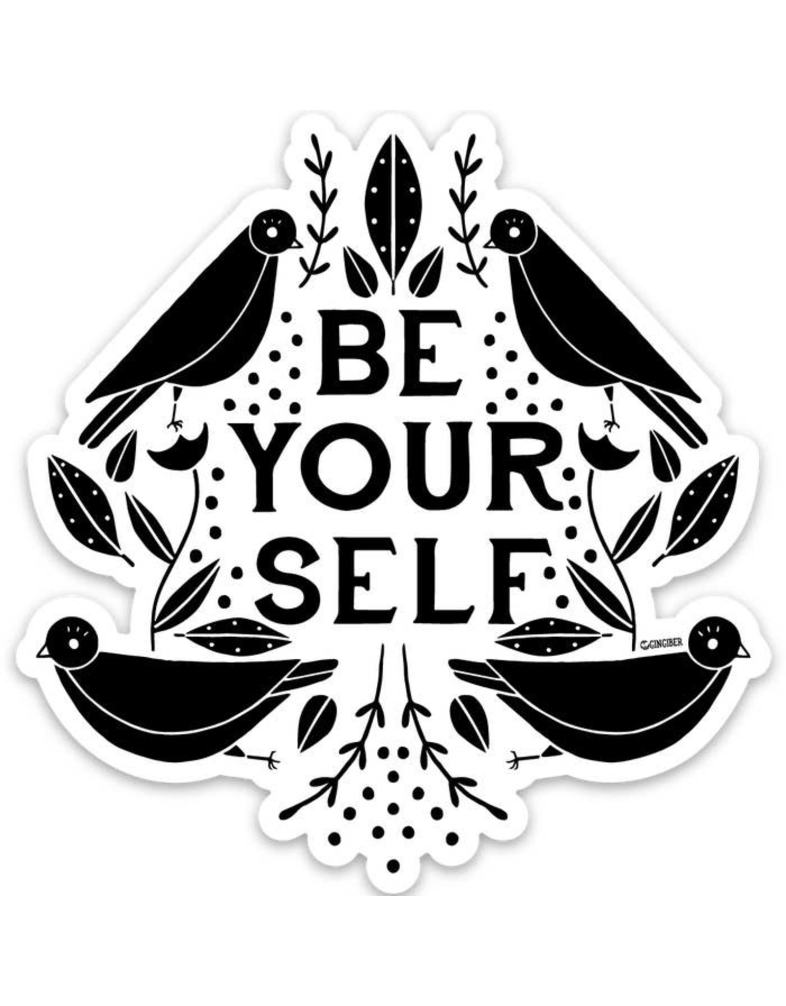 Gingiber Be Yourself Sticker