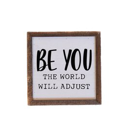 """Driftless Studios 6"""" x 6"""" Be You The World Will Adjust Sign"""