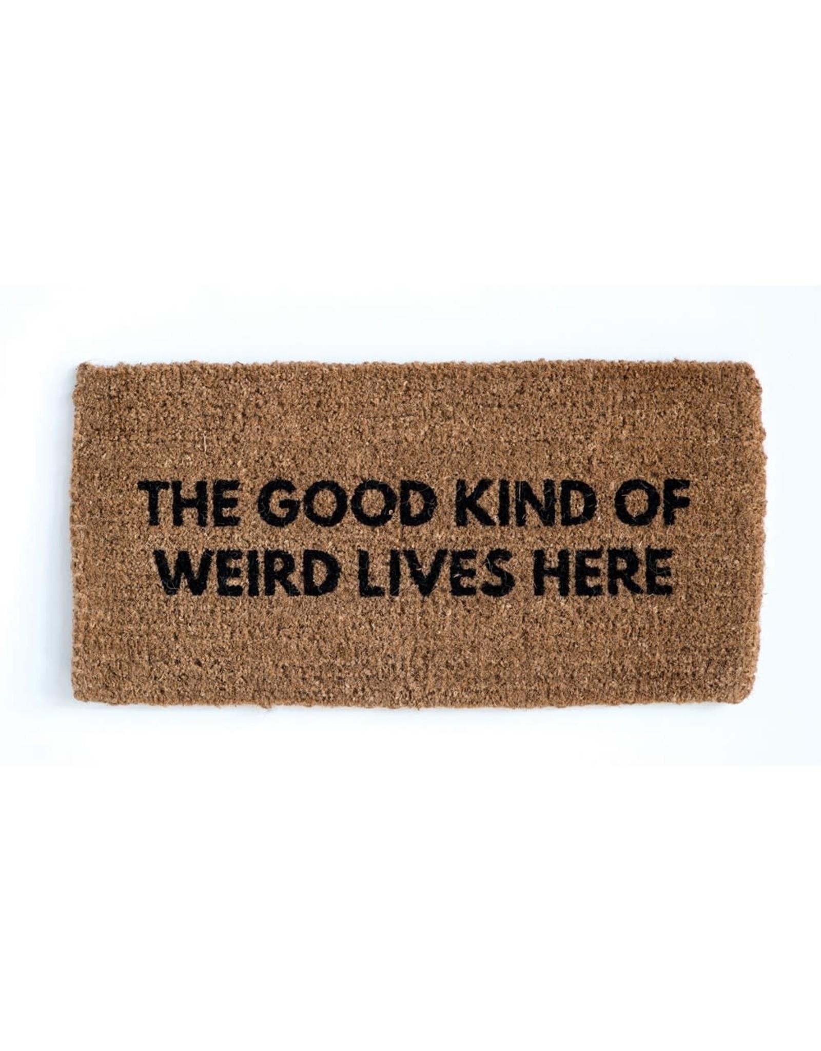 Creative Co-op The Good Kind of Weird Lives Here Doormat