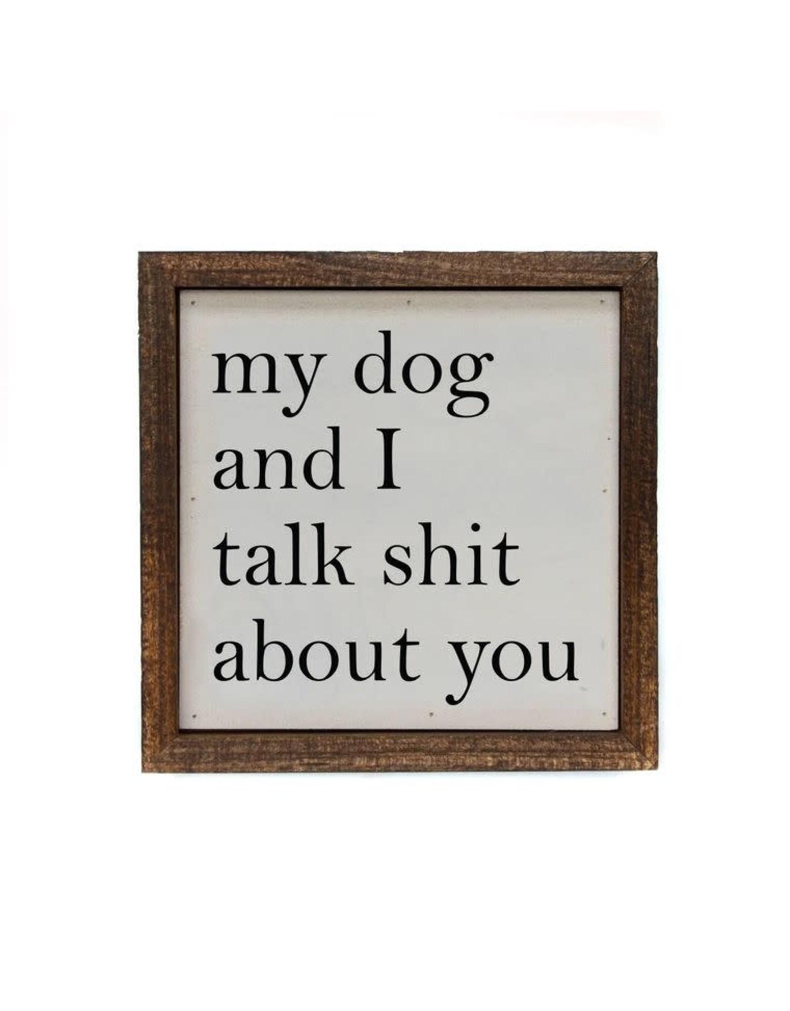 Driftless Studios 6 x 6 My Dog and I Talk Sign