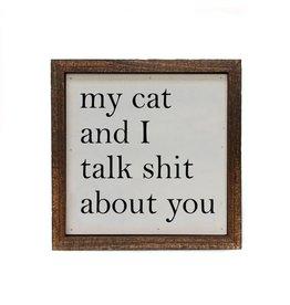 Driftless Studios 6 x 6 My Cat and I Talk Sign