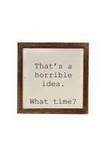 Driftless Studios Horrible Idea, What Time Sign