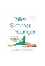 Penguin Random House Taller, Slimmer, Younger: 21 Days to a Foam Roller Physique