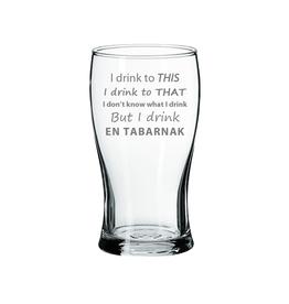 """La maison du bar Verre à bière """" I drink en tabarnak """""""