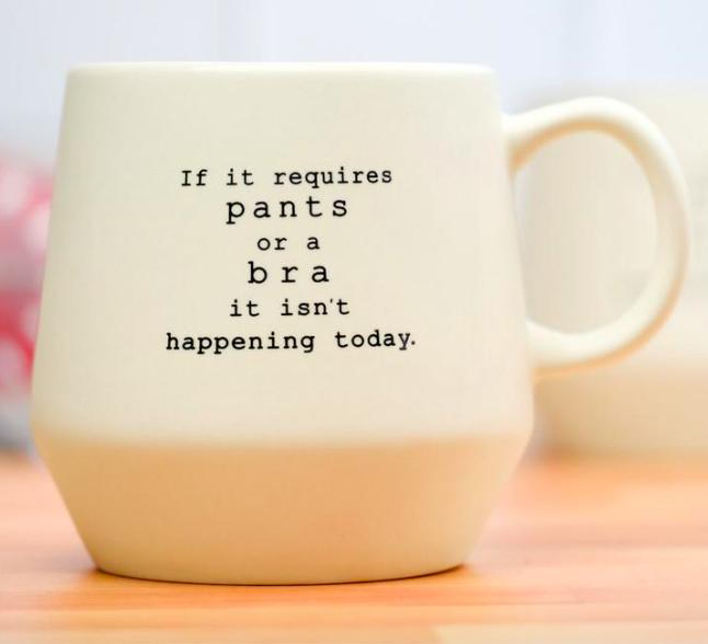 Meriwether If It Requires Pants Mug
