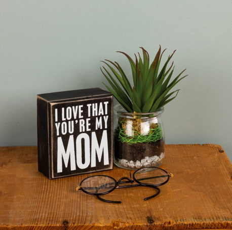 Primitives By Kathy YOU'RE MY MOM WALL SIGN