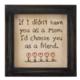 Primitives By Kathy Stitchery - Mom I'd Choose You As A Friend
