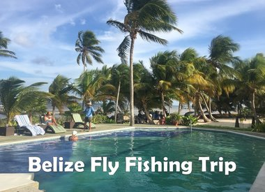 Belize Fly Fishing Trip