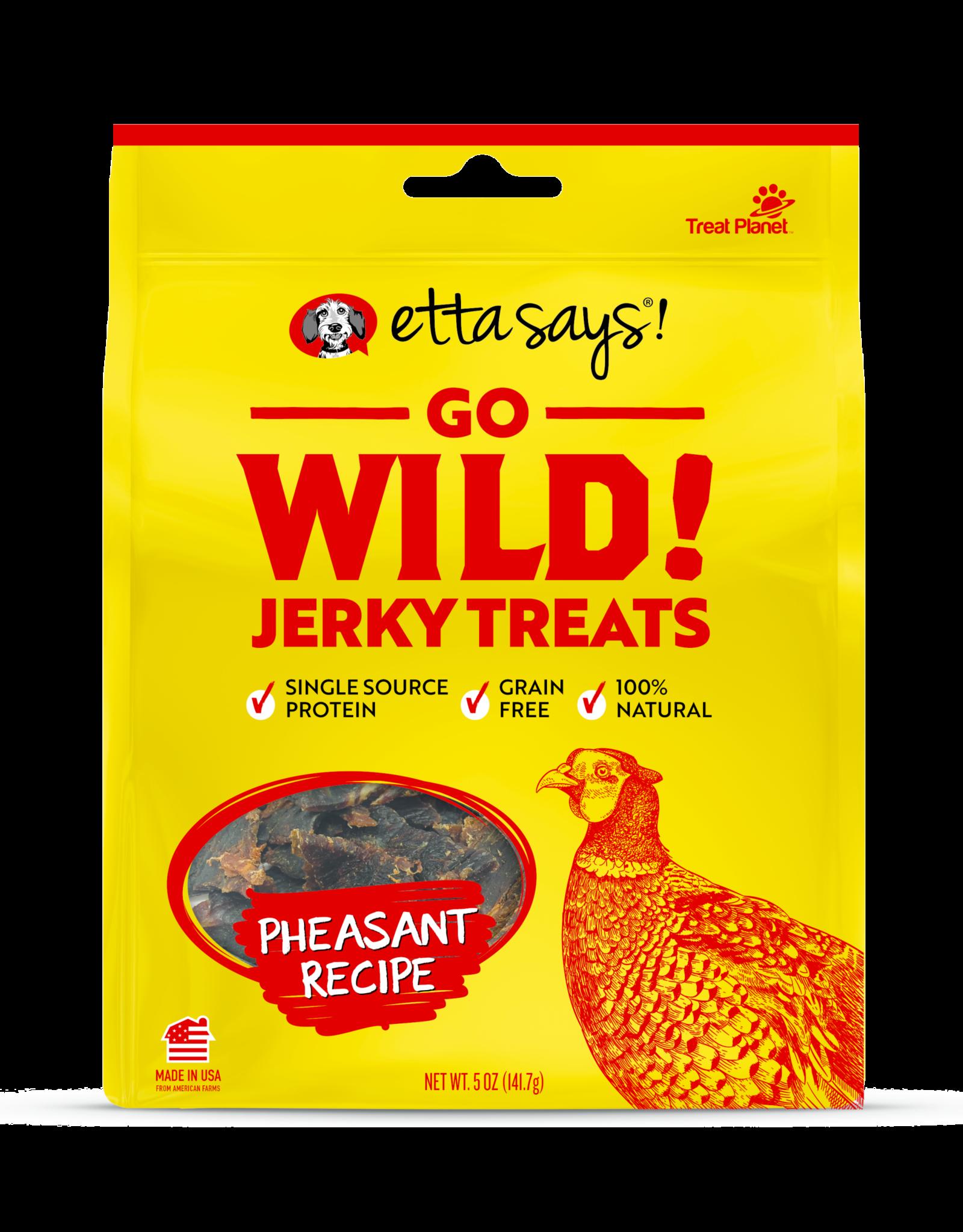Etta Says Etta Says! Go Wild! Jerky: Pheasant, 5 oz