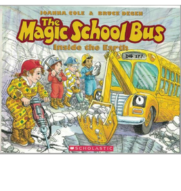 The Magic School Bus:  Inside the Earth