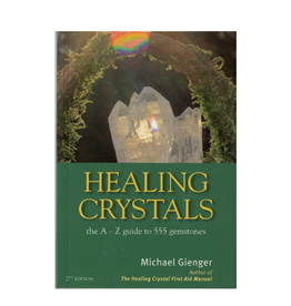Healing Crystals: The A to Z Guide to 555 Gemstones