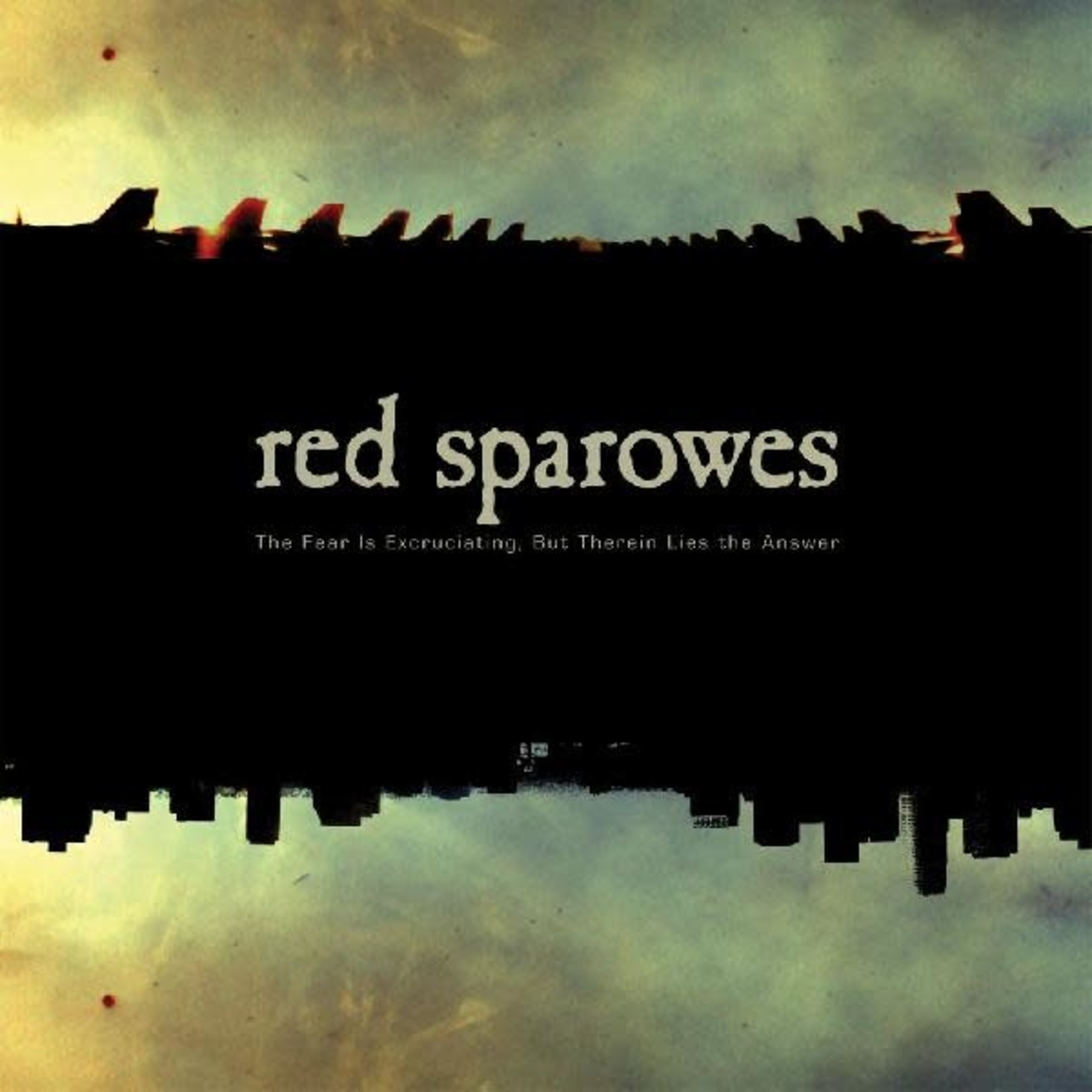 Vinyl Red Sparowes - The Fear Is Excruciating, But Therein Lies The Answer