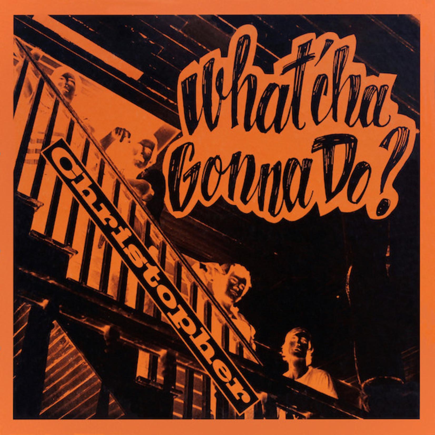 Vinyl Christopher - What'cha Gonna Do?