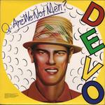 Devo - Are We Not Men? (Canada 1978)