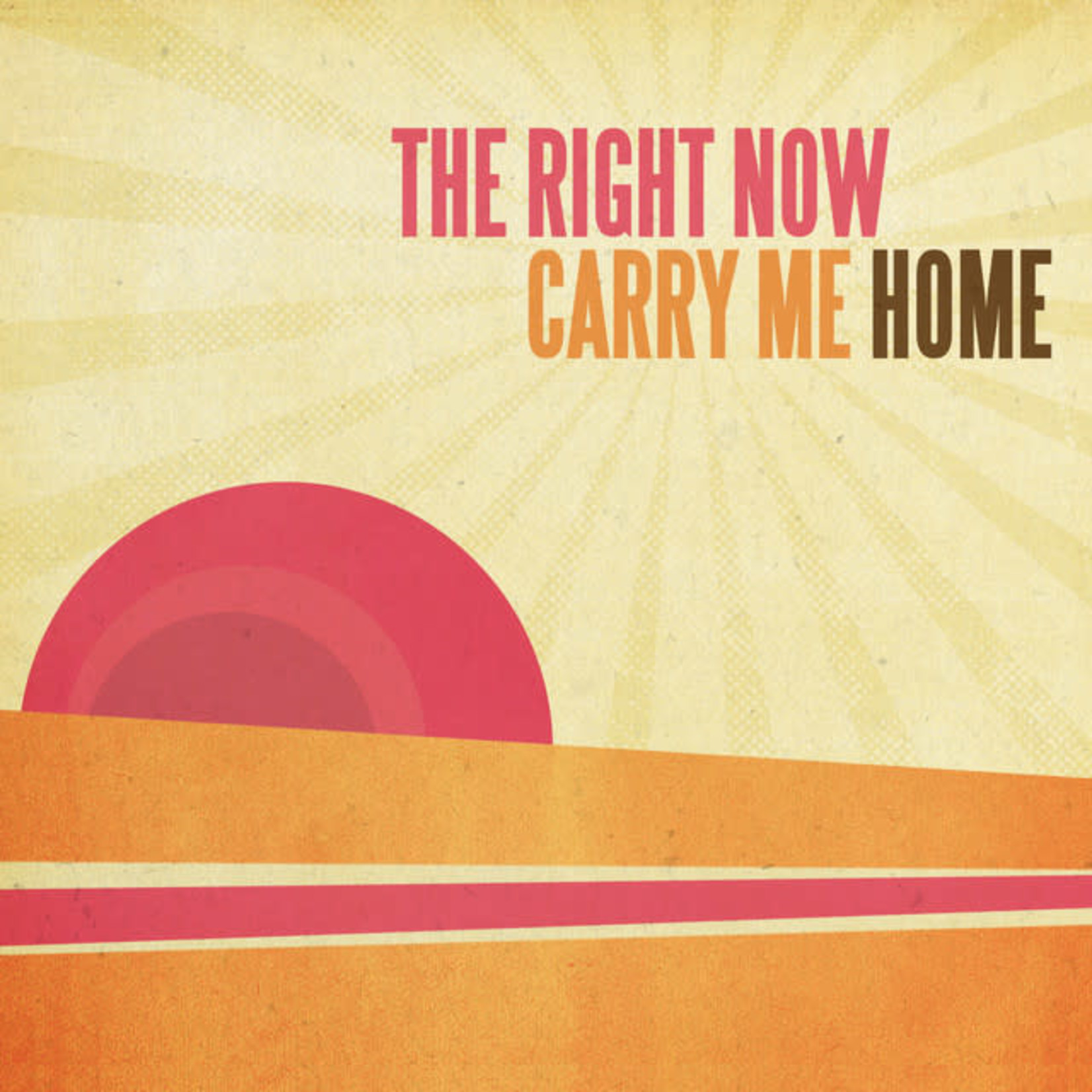 Vinyl The Right Now - Carry Me Home