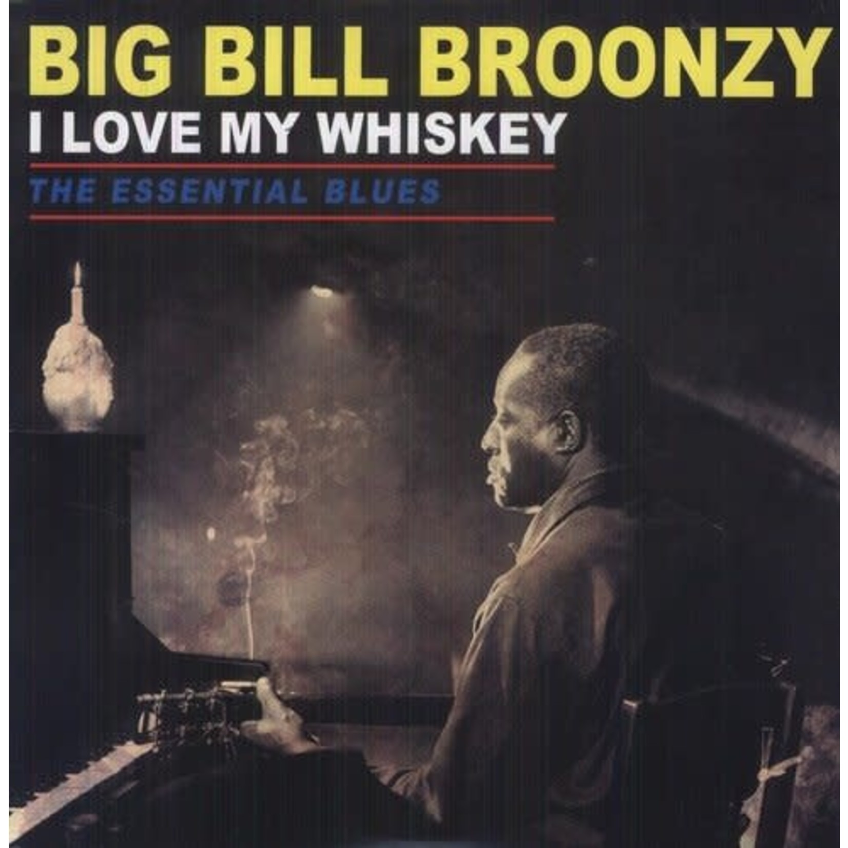 Vinyl Bil Bill Broonzy - I Love My Whiskey: Essential Blues