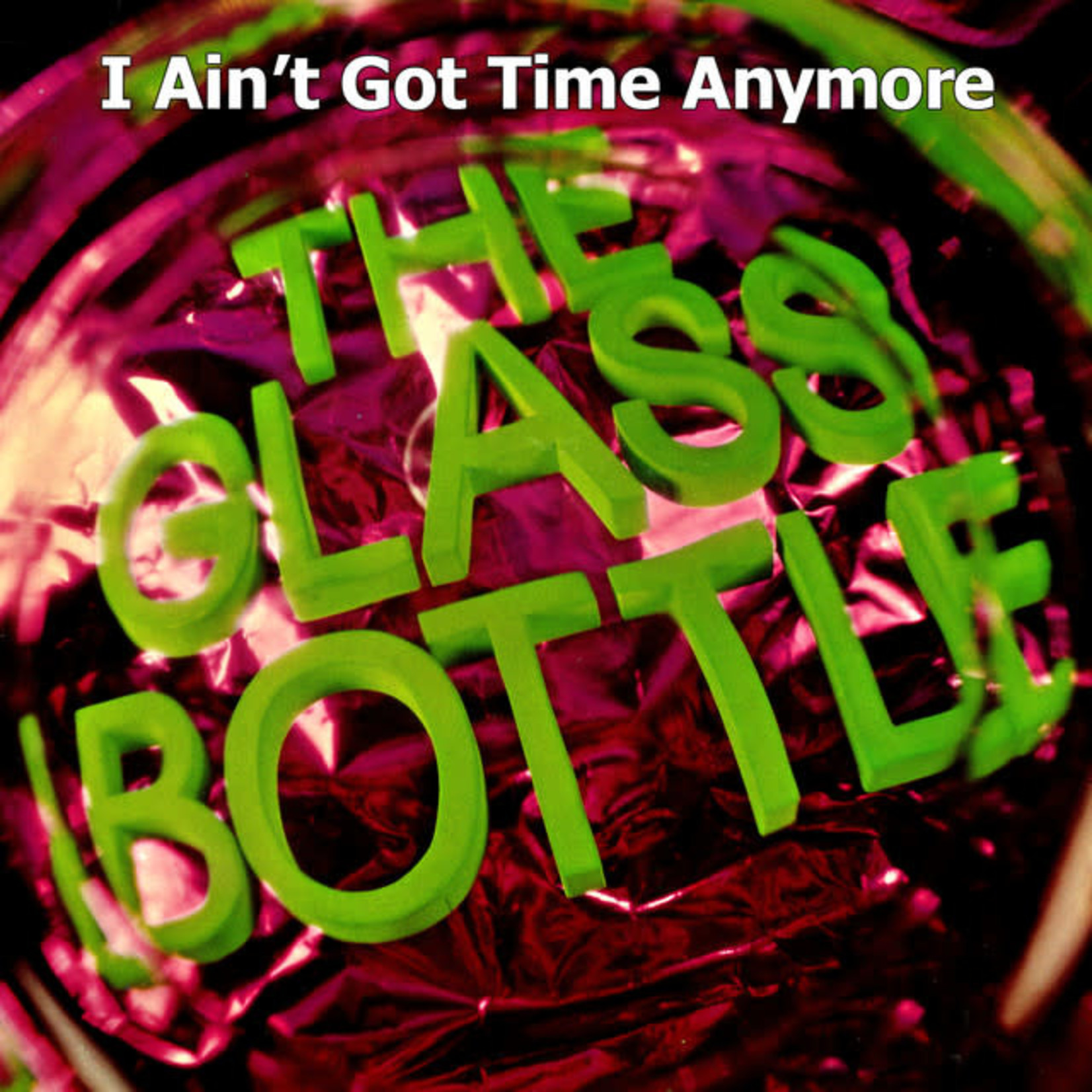 Compact Disc The Glass Bottle - I Ain't Got Time Anymore