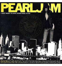 Vinyl Pearl Jam - I Just Want To Have Something To Do