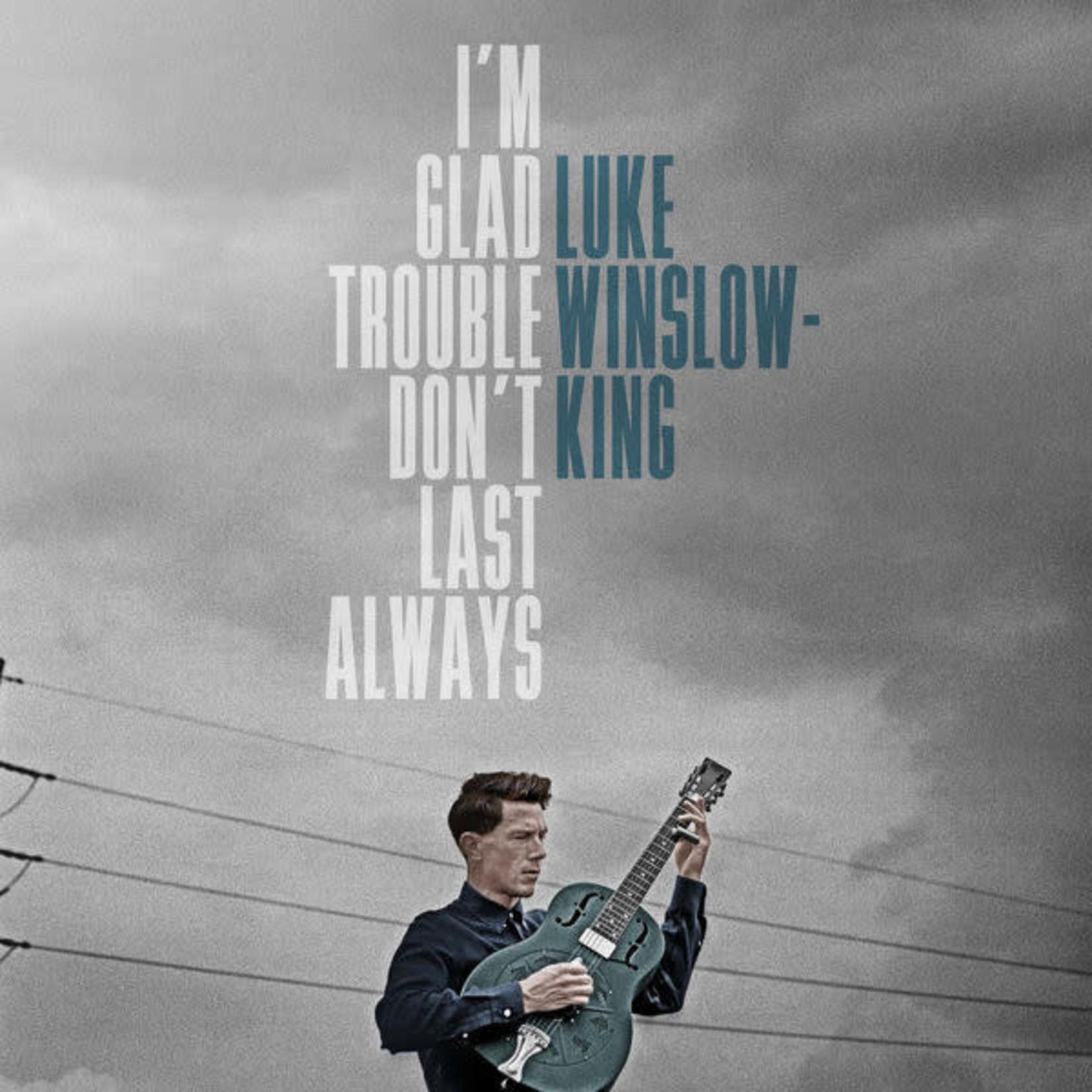 Vinyl Luke Winslow-King - I'm Glad Trouble Don't Last Always