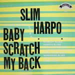 Vinyl Slim Harpo - Baby Scratch My Back (Limited Edition)