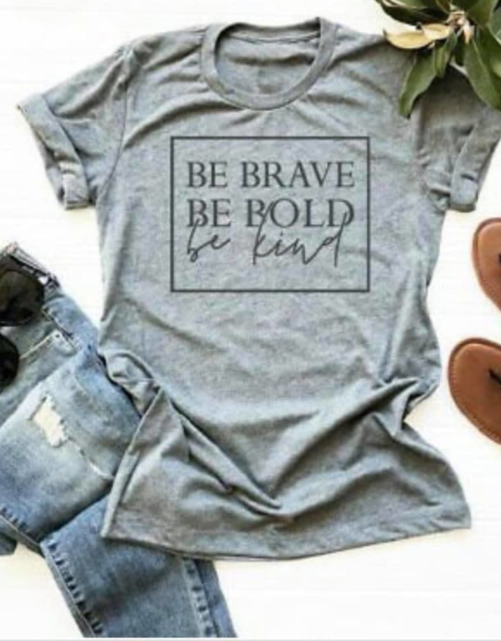 Be Brave, Be Bold, Be Kind Graphic Tee