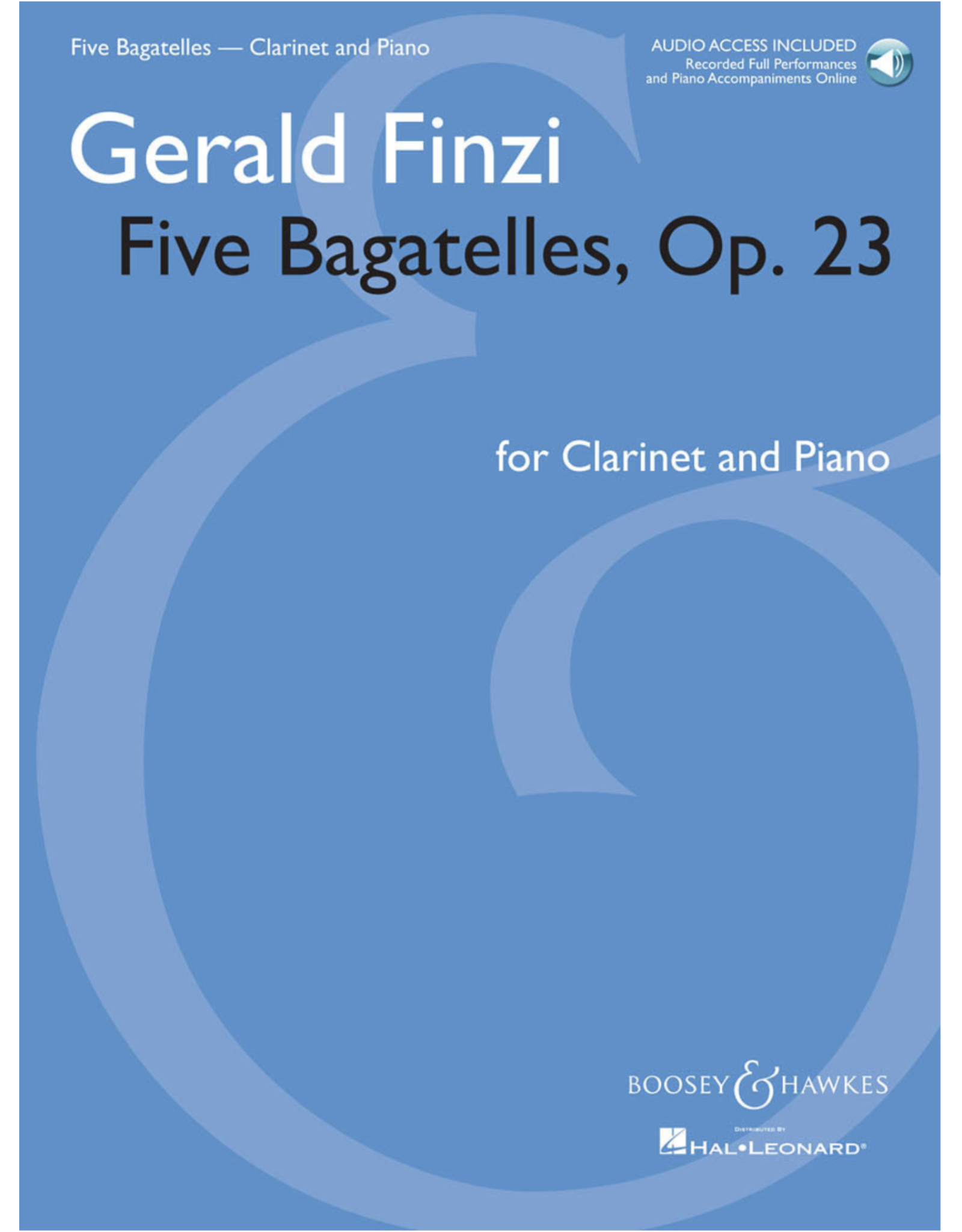 Hal Leonard Finzi - Five Bagatelles, Op. 23 Clarinet in B-flat and Piano with online audio of performance and Clarinet in B-flat and Piano with online audio of performance and piano accompaniment recordings Boosey & Hawkes Chamber Music