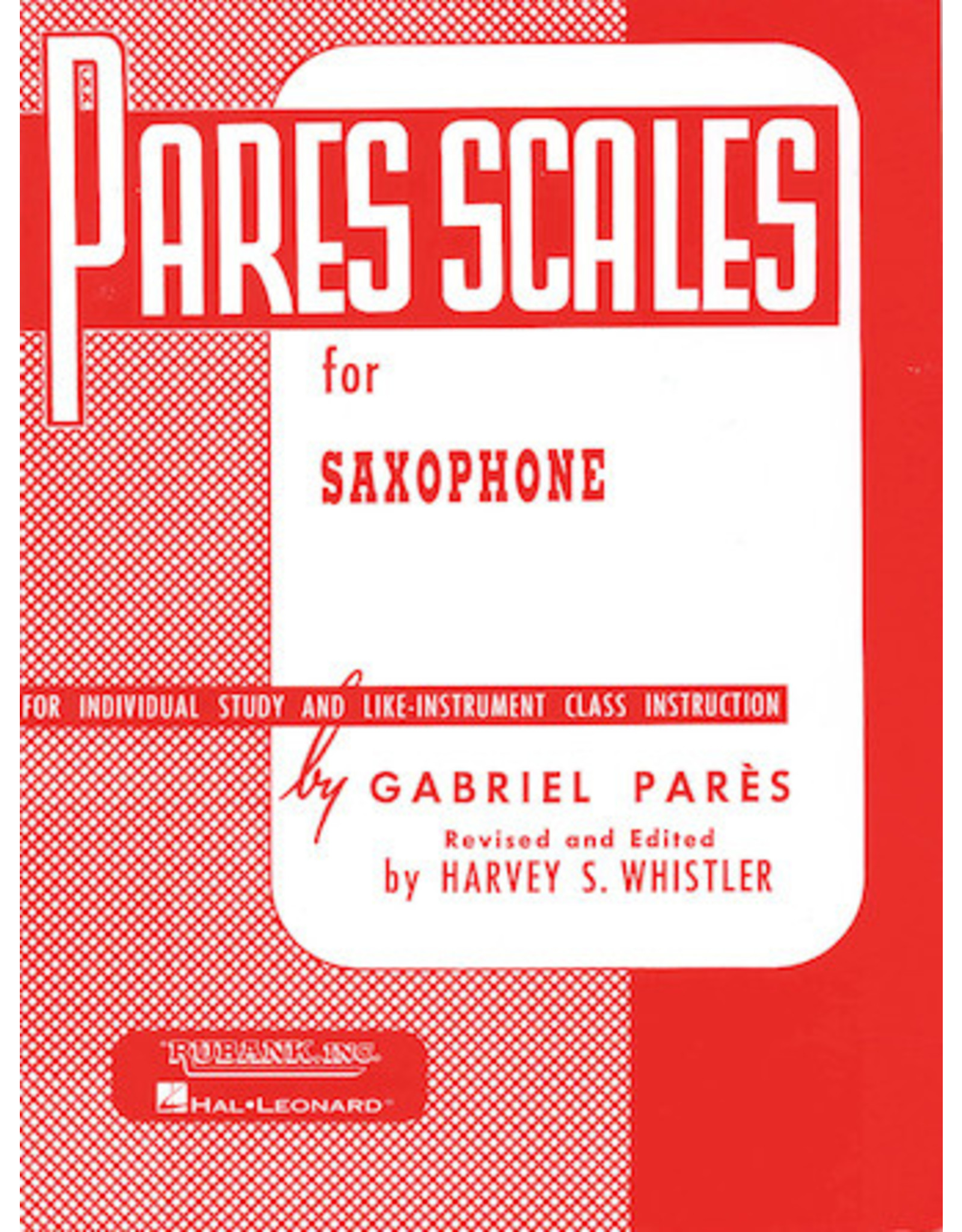 Hal Leonard Pares Scales Saxophone (Pares/rev. Whistler) Woodwind Method