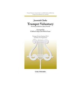 Carl Fischer LLC Clarke - Trumpet Voluntary Trumpet, Piano, Cornet, Baritone (Treble Clef) C MAJOR - Jeremiah Clarke Merle J. Isaac, Clifford P. Lillya