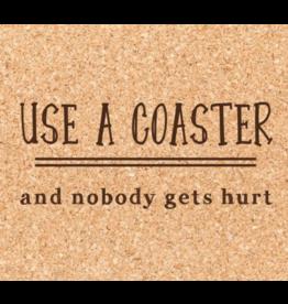 Cork Coaster, Use a Coaster