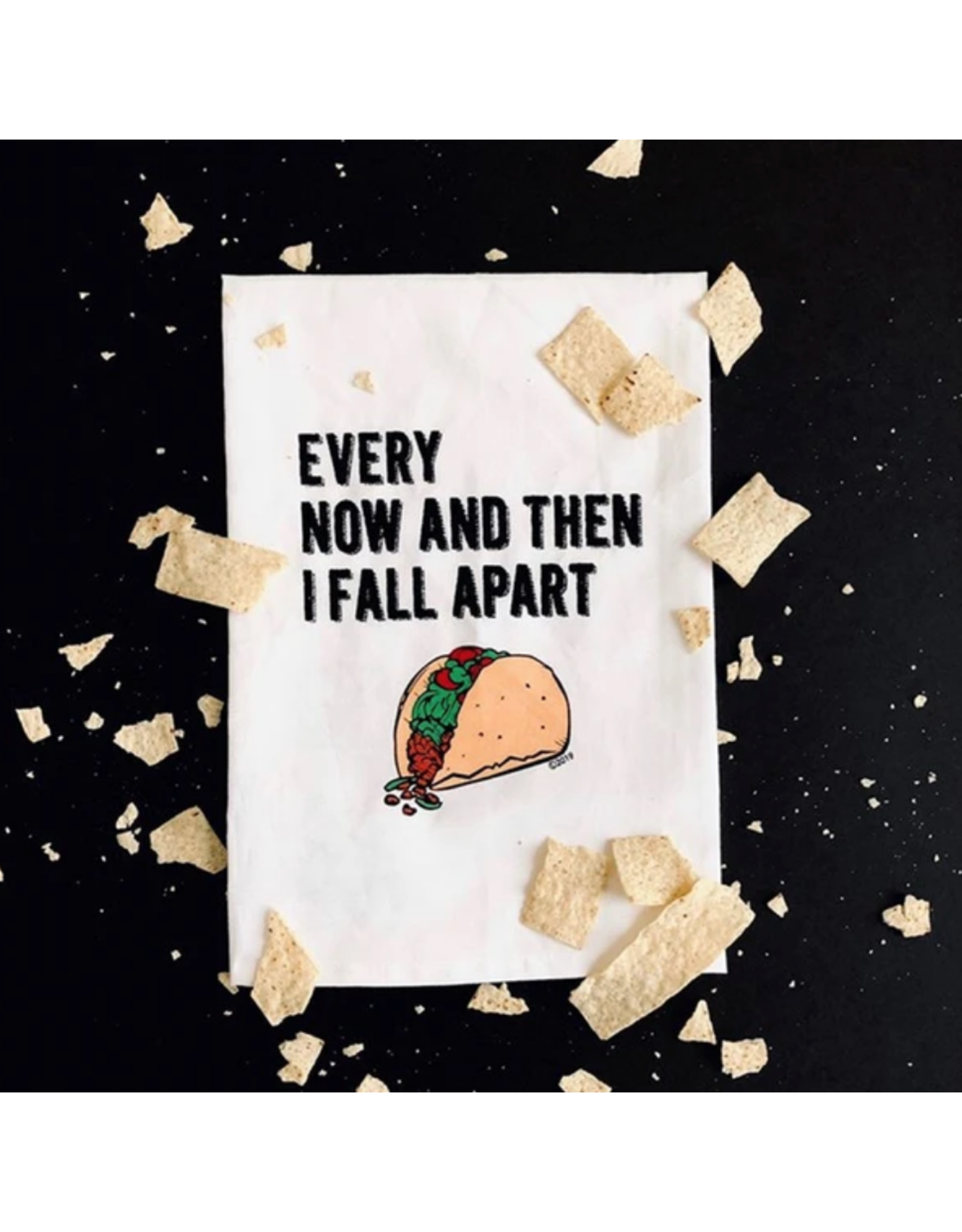 Flour Sack Towel, Every Now and Then I Fall Apart