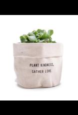 "Small Canvas Planter, ""Plant Kindness Gather Love"""