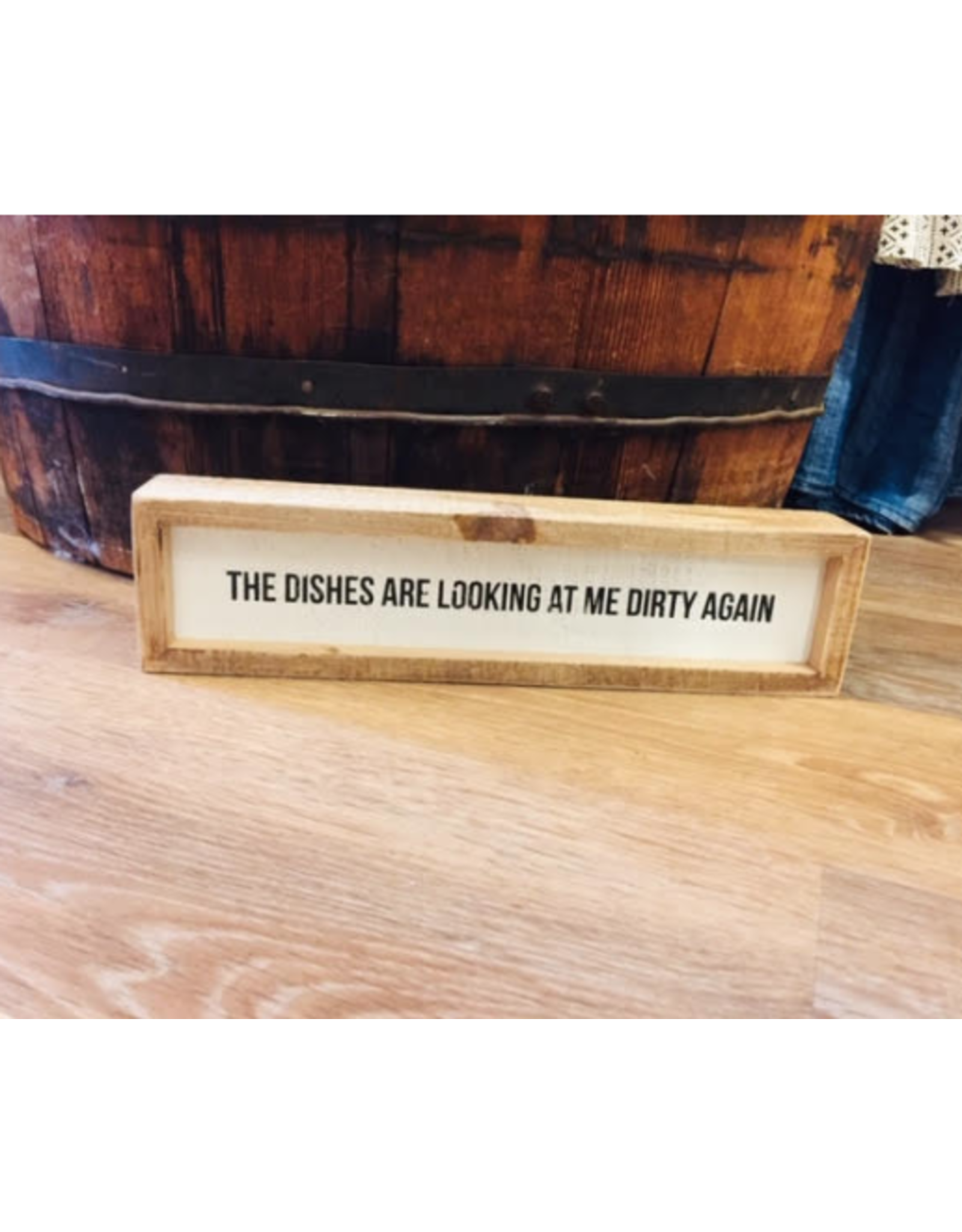 Box Sign: The Dishes Are Looking At Me