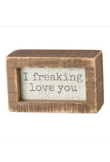 I freaking love you, Inset Box Sign