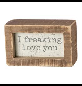 I freaking love you, Box Sign