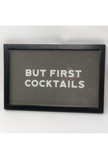 Wood Framed Glass Wall Decor, But First Cocktails